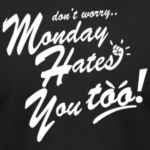 Monday Hates You Too - Men's T-Shirt by American Apparel