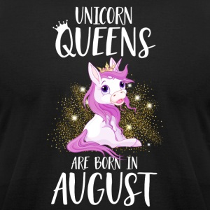 UNICORN QUEENS ARE BORN IN AUGUST - Men's T-Shirt by American Apparel