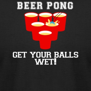 Beer Pong Get your balls wet - Men's T-Shirt by American Apparel