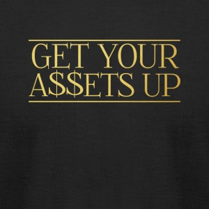 Get Your Assets Up T Shirt - Men's T-Shirt by American Apparel