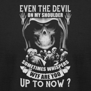 Even The Devil On My Shoulder Sometime Whispers - Men's T-Shirt by American Apparel