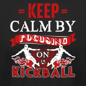 Keep Calm By Focusing On Kickball Shirt - Men's T-Shirt by American Apparel