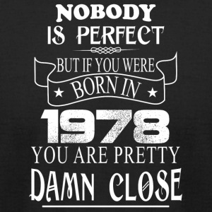 Nobody is perfect but if you were born in 1978 - Men's T-Shirt by American Apparel