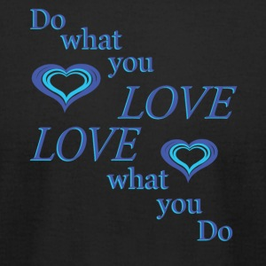 love what you do - Men's T-Shirt by American Apparel