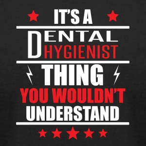It's A Dental Hygienist Thing - Men's T-Shirt by American Apparel