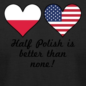 Half Polish Is Better Than None - Men's T-Shirt by American Apparel
