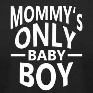 mommys only baby boy - Men's T-Shirt by American Apparel