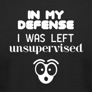 In my defense I was left unsupervised - Men's T-Shirt by American Apparel