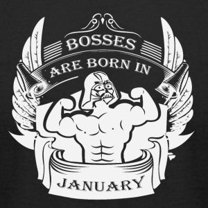 Bosses are born in January - Men's T-Shirt by American Apparel