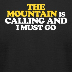 The Mountain is calling and I must go - Men's T-Shirt by American Apparel