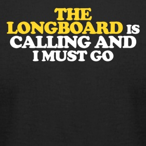 The Longboard is calling and I must go - Men's T-Shirt by American Apparel