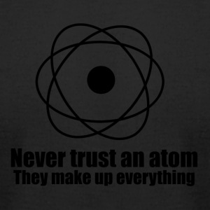 Atoms make up everything! - Men's T-Shirt by American Apparel
