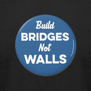 build bridges not walls - Men's T-Shirt by American Apparel