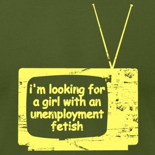 Unemployment Fetish - Unisex Jersey T-Shirt by Bella + Canvas