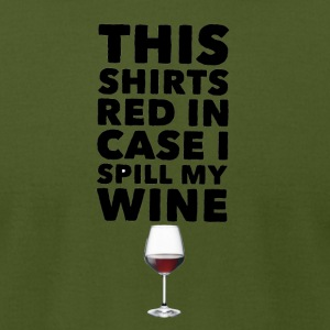 This Shirts Red in case I spill my wine - Men's T-Shirt by American Apparel