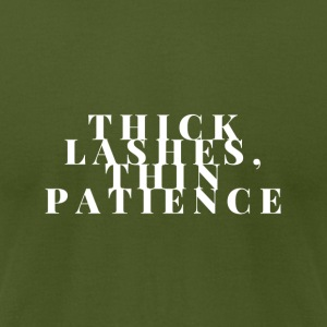 Thick lashes. Thin Patience - Men's T-Shirt by American Apparel