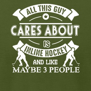 All This Guy Cares About Is Inline Hockey Shirt - Men's T-Shirt by American Apparel
