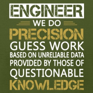 Engineer We Do Precision Guess Work T Shirt - Men's T-Shirt by American Apparel