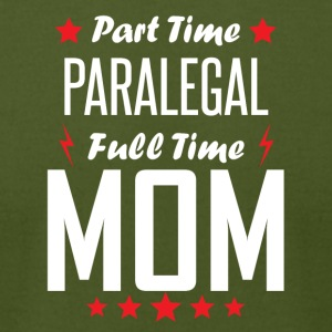 Part Time Paralegal Full Time Mom - Men's T-Shirt by American Apparel
