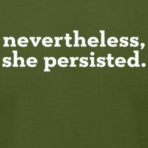 Nevertheless she persisted black text - Men's T-Shirt by American Apparel