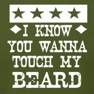 i know you wanna touch my beard - Men's T-Shirt by American Apparel