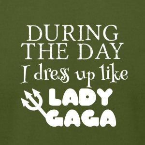During the day I dress up like Gaga - Men's T-Shirt by American Apparel