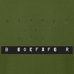 Better Off Dead Cryptic - Men's T-Shirt by American Apparel
