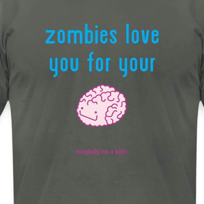 zombies love you for your brain