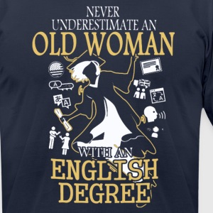 OLD WOMAN WITH A ENGLISH DEGREE T-SHIRT - Men's T-Shirt by American Apparel