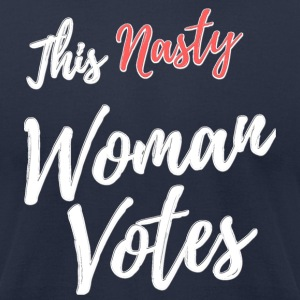 This Nasty Woman Votes to DUMP Trump - Men's T-Shirt by American Apparel