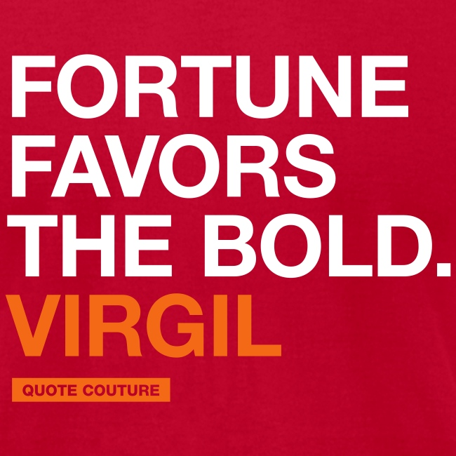 Fortune favors the bold (men -- bags -- big)
