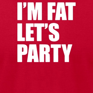 I m Fat Let s Party - Men's T-Shirt by American Apparel