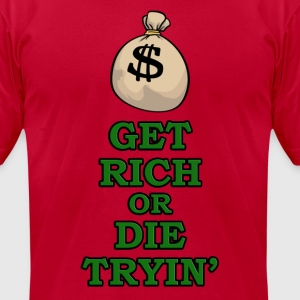 Get Rich or Die Trying! - Men's T-Shirt by American Apparel