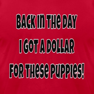 Back In The Day I Got A Doll For These Puppies! - Men's T-Shirt by American Apparel