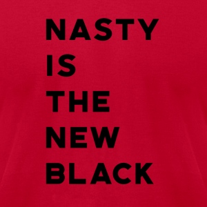 Nasty is the New Black - Men's T-Shirt by American Apparel