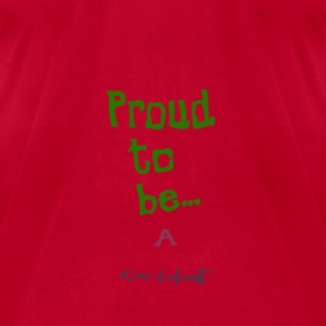 Proud to be: A Non - Conformist. - Men's T-Shirt by American Apparel