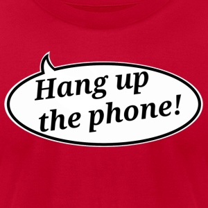 HangUpThePhone - Men's T-Shirt by American Apparel