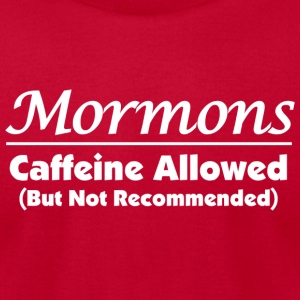 Mormons and Caffeine (Dark) - Men's T-Shirt by American Apparel