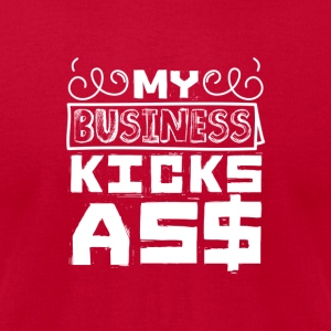 My business kicks as$ - Men's T-Shirt by American Apparel
