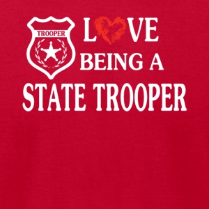 LOVE BEING A STATE TROOPER - Men's T-Shirt by American Apparel