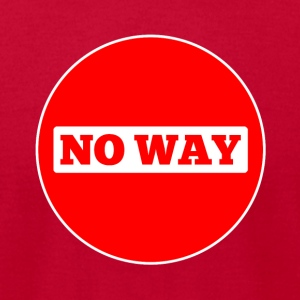 No Way - Men's T-Shirt by American Apparel
