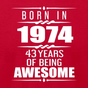 Born in 1974 43 Years of Being Awesome - Men's T-Shirt by American Apparel
