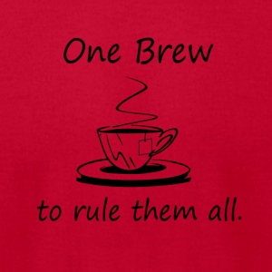 On Brew To Rule them All - Tea - Men's T-Shirt by American Apparel