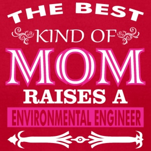 Best Kind Of Mom Raises A Environmental Engineer - Men's T-Shirt by American Apparel