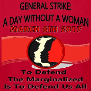 General Strike March 3-8-17 A Day Without A Woman - Men's T-Shirt by American Apparel