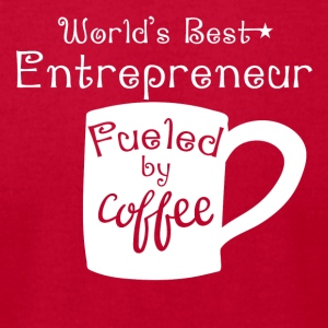 World's Best Entrepreneur Fueled By Coffee - Men's T-Shirt by American Apparel