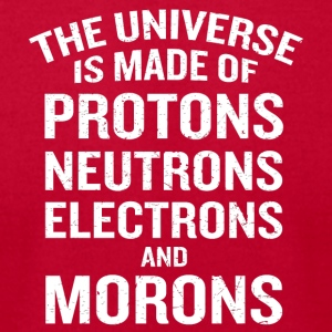 Universe Made of Protons Neutrons Electrons - Men's T-Shirt by American Apparel