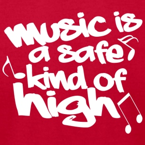 Music is a safe kind of high - Men's T-Shirt by American Apparel