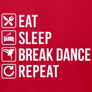 Break Dance Eat Sleep Repeat - Men's T-Shirt by American Apparel