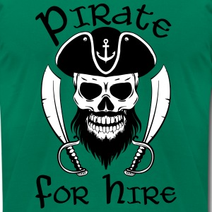 Pirate For Hire - Men's T-Shirt by American Apparel